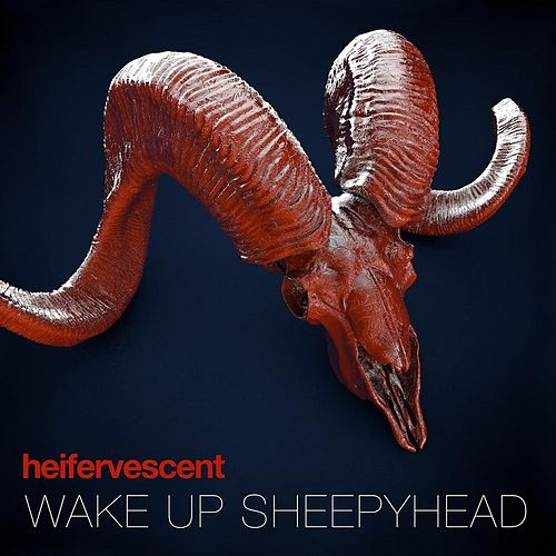 Wake Up Sheepyhead by Heifervescent