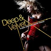 Play & Download Deep & Velvet by Various Artists | Napster