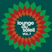 Lounge Du Soleil Vol.7 by Various Artists