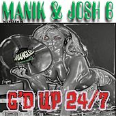 G'd Up 24/7 by Manik