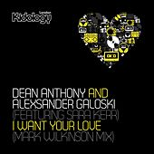 Play & Download I Want Your Love (Mark Wilkinson Mix) (feat. Sara Kerr) by Dean Anthony | Napster