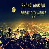 Bright City Lights - Single by Shane Martin