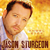 Play & Download Angel Eyes by Jason Sturgeon | Napster
