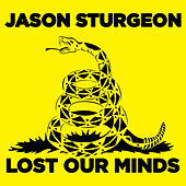 Play & Download Lost Our Minds by Jason Sturgeon | Napster