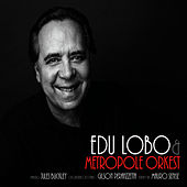 Play & Download Edu Lobo & The Metropole Orkest by Edu Lobo | Napster