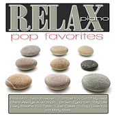 Play & Download Relax Piano: Pop Favorites by Jeremy Weinglass | Napster