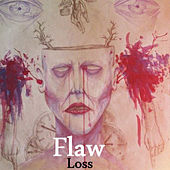 Play & Download Loss by Flaw | Napster