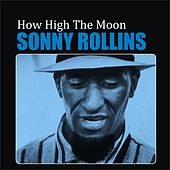 Play & Download How High the Moon by Sonny Rollins | Napster