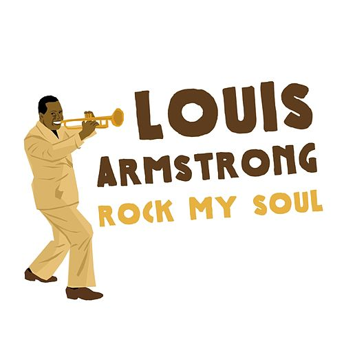 Rock My Soul by Louis Armstrong