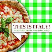 This Is Italy! (20 Selected Italian Traditional Songs) by Various Artists