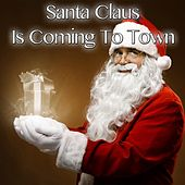Play & Download Santa Claus Is Coming to Town by Various Artists | Napster