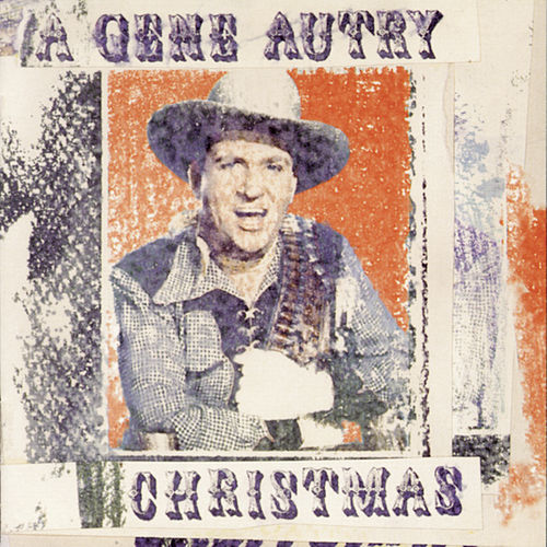 Play & Download A Gene Autry Christmas by Gene Autry | Napster