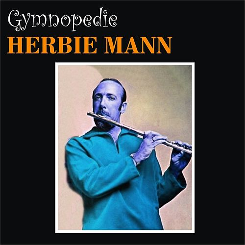 Play & Download Gymnopedie by Herbie Mann | Napster