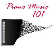 Piano Music 101: Piano Music Background, Best Classical Piano Songs, Healing Mozart Music, Relaxing Beethoven Music, Romantic Bach Music and Easy Listening Piano Songs by Piano Music Classical Player