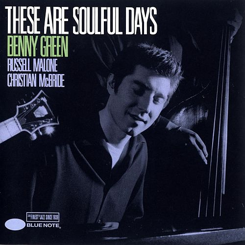 Play & Download These Are Soulful Days by Benny Green | Napster
