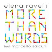 More Than Words by Elena Ravelli