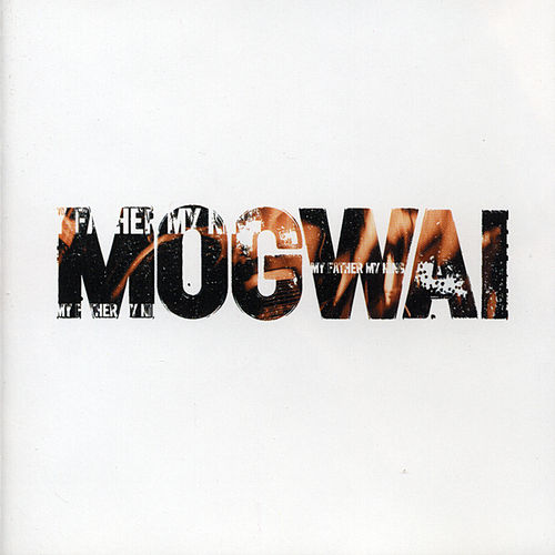 Play & Download My Father My King by Mogwai | Napster
