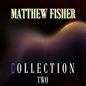 Play & Download Collection Two by Matthew Fisher | Napster