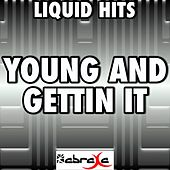 Young And Gettin' It - A Tribute to Meek Mill and Kirko Bangz by Liquid Hits