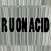 Play & Download R U on Acid by Todd Terry   Napster