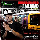Play & Download Underground Railroad (Special Edition) by Flatline | Napster