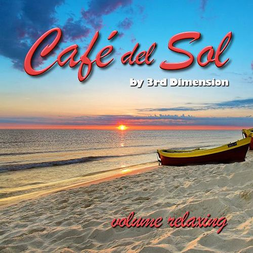 Play & Download Cafe Del Sol (For Relaxation, Chill out, Spiritual Growth and Enlightenment Yoga Mar Beach) by 3rd Dimension | Napster