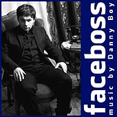 Faceboss, the Music by Danny Boy