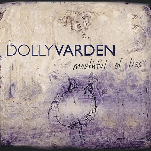 Play & Download Mouthful Of Lies (Remastered) by Dolly Varden | Napster