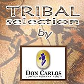 Tribal Selection by Don Carlos