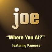 Where You At by Joe