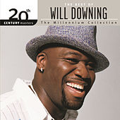 Play & Download The Best Of Will Downing 20th Century Masters The Millennium Collection by Will Downing | Napster