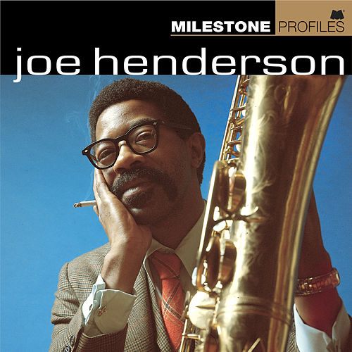 Play & Download Milestone Profiles: Joe Henderson by Various Artists | Napster
