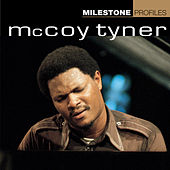 Play & Download Milestone Profiles: McCoy Tyner by Various Artists | Napster