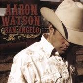 San Angelo by Aaron Watson