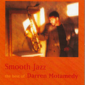 Smooth Jazz-The Best of Darren Motamedy by Darren Motamedy