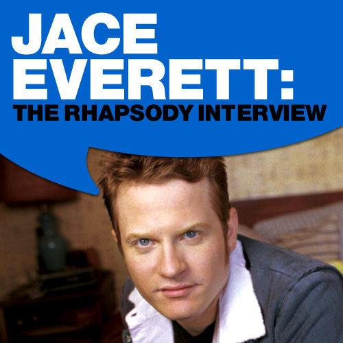 Play & Download Jace Everett: The Rhapsody Interview by Jace Everett | Napster