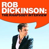 Rob Dickinson: The Rhapsody Interview by Rob Dickinson