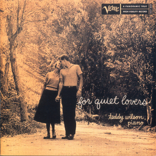 Play & Download For Quiet Lovers by Teddy Wilson | Napster