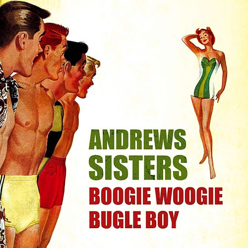 Play & Download Boogie Woogie Bugle Boy by The Andrews Sisters | Napster