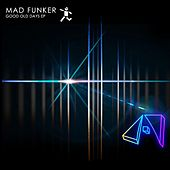Good Old Days by Mad Funker
