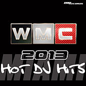 Play & Download Wmc 2013 Hot DJ Hits by Various Artists | Napster