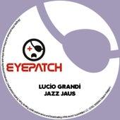 Jazz Jaus EP by Lucio Grandi