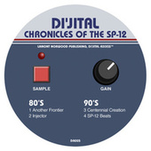 Play & Download Chronicles of the SP-12 by DJ Dijital | Napster