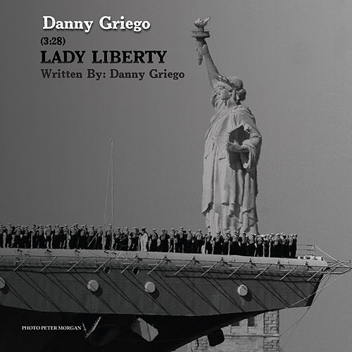 Play & Download Lady Liberty by Danny Griego | Napster