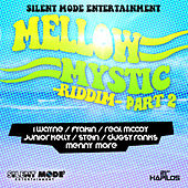 Play & Download Mellow Mystic Riddim Part 2 by Various Artists | Napster
