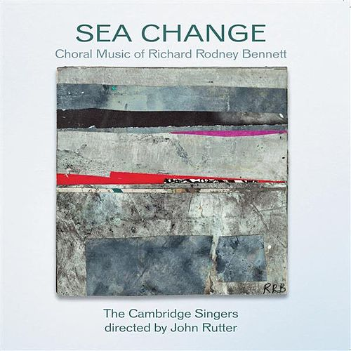 Play & Download Sea Change - The Choral Music Of Richard Rodney Bennett by Various Artists | Napster
