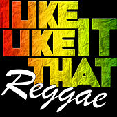 Play & Download I Like It Like That Reggae by Various Artists | Napster