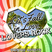 Play & Download Let's Fall In Love: Lovers Rock by Various Artists | Napster