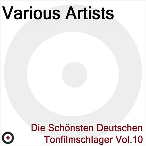 Play & Download Die Schönsten Deutschen Tonfilmschlager Vol. 10 by Various Artists | Napster