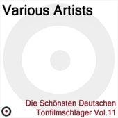 Play & Download Die Schönsten Deutschen Tonfilmschlager Vol. 11 by Various Artists | Napster